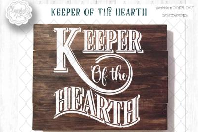 Keeper of the Hearth, FarmHouse Decor Cut file