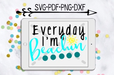 Everyday I'm Beachin' Cutting Design
