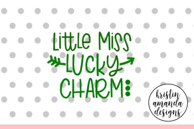Little Miss Lucky Charm St. Patrick's Day SVG DXF EPS Cut File • Cricut • Silhouette