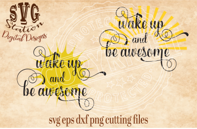 Wake Up and Be Awesome Sunburst / SVG DXF PNG EPS Cutting File Silhouette Cricut