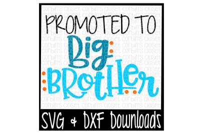 Big Brother SVG * Promoted To Big Brother Cut File