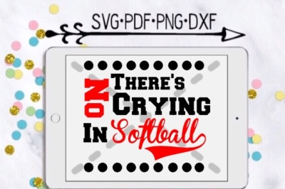 There's No Crying In Softball Cutting Design