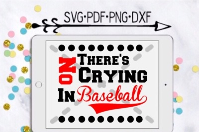 There's No Crying In Baseball Cutting Design