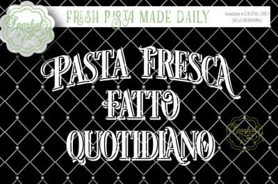 """""""pasta fresca fatto quotidiano""""  Fresh Pasta Made Daily  SVG Cutting File"""