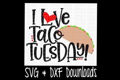 Taco Tuesday SVG * I Love Taco Tuesday Cut File