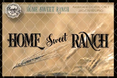Home Sweet Ranch - Horizontal and Vertical Stencil - SVG Cut File