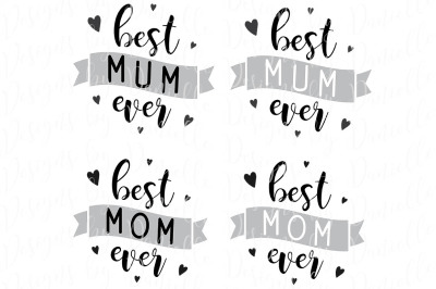 Best Mum / Mom Ever SVG Cutting File Both Spellings