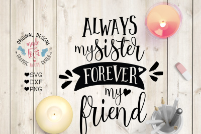 Always my sister forever my friend Cutting File