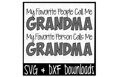 Grandma SVG * My Favorite People Call Me Grandma * My Favorite Person Calls Me Grandma Cut File