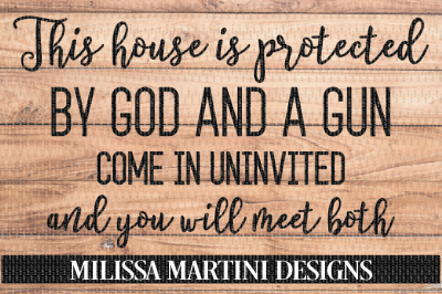 This House is Protected by God and a Gun