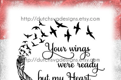 Text cutting file Your Wings, in Jpg Png SVG EPS DXF, for Cricut & Silhouette, memorial memory missed, feather, clipart, vector, wings, heart, diy