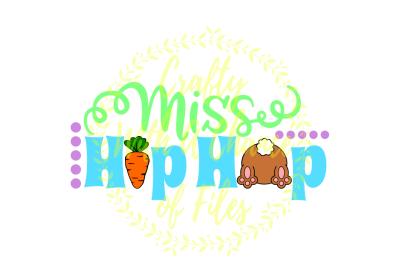 Easter SVG * Miss Hip Hop SVG * Hip Hop Bunny SVG * Easter Baby Shirt SVG * Easter Baby SVG * Easter Girl SVG *