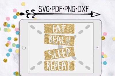 Eat Beach Sleep Repeat Cut Design