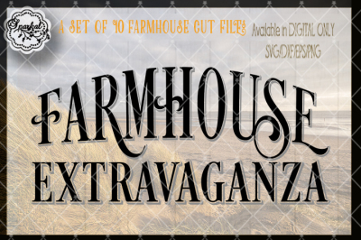 Farmhouse Extravaganza A Set of 10 Cut Files !