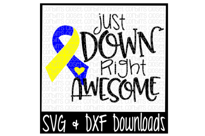 Down Syndrome SVG * Just Down Right Awesome Cut File