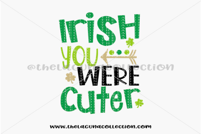 Irish You Were Cuter, St Patrick's SVG