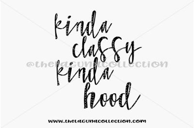 Kinda Classy Kinda Hood SVG, Adult SVG, Mom Life