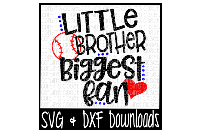 Baseball Brother SVG * Baseball SVG * Little Brother Biggest Fan Cut File