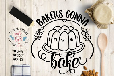 Bakers Gonna Bake Cutting File