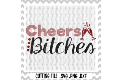 Cheers Bitches Svg, Png, Dxf, Eps, Cutting Files for Cameo/ Cricut & More