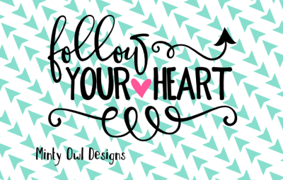 Follow Your Heart SVG Cut File