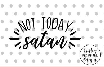 Not Today Satan SVG DXF EPS PNG Cut File • Cricut • Silhouette