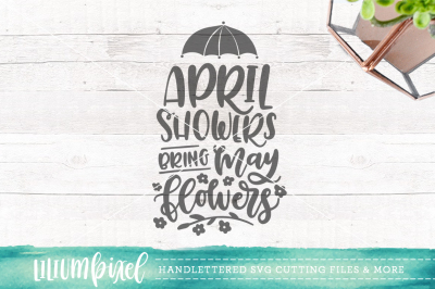 April Showers Bring May Flowers / SVG PNG DXF