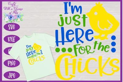 Easter SVG | I'm Just Here For The Chicks SVG | Boys Shirt SVG