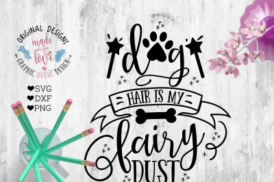 Dog Hair is my Fairy Dust Cutting File