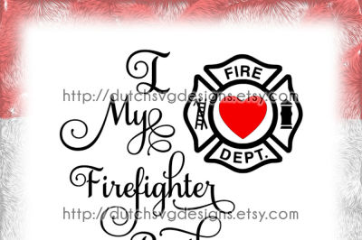Text cutting file I Love My Firefighter Brother, in Jpg Png SVG EPS DXF, for Cricut & Silhouette, fire dept, pompier, clipart vector