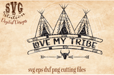 Boho Love My Tribe / SVG DXF PNG Cutting File Silhouette Cricut
