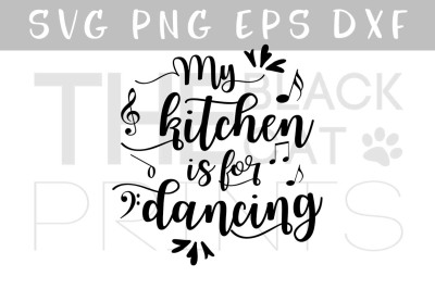 Funny SVG My kitchen is for dancing SVG EPS PNG DXF