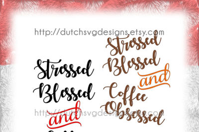 Text cutting file Stressed Blessed and Coffee Obsessed, in Jpg Png SVG EPS DXF, cricut svg, silhouette files, coffee lover svg, svg files, coffee svg
