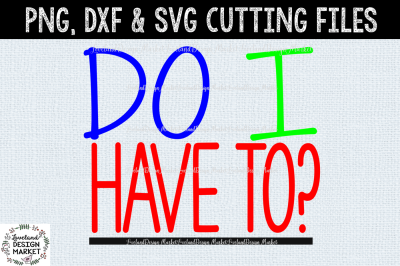 Do I Have To Cutting File
