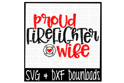 Firefighter Wife SVG * Proud Firefighter Wife Cut File
