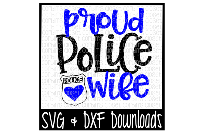 Police Wife SVG * Proud Police Wife Cut File