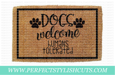 Dogs Welcome Humans Tolerated , Doormat Design - SVG, EPS, DXF, PNG Files For Cutting Machines