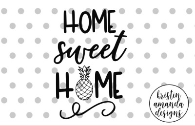 Download Home Sweet Home Pineapple Svg Dxf Eps Png Cut File Cricut Silhouette Free Free Dowload 45000 Design Svg Comercial Use