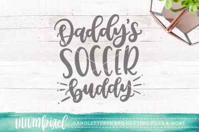 Daddys Soccer Buddy / SVG PNG DXF
