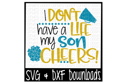 Cheer Mom SVG * I Don't Have A Life My Son Cheers Cut File