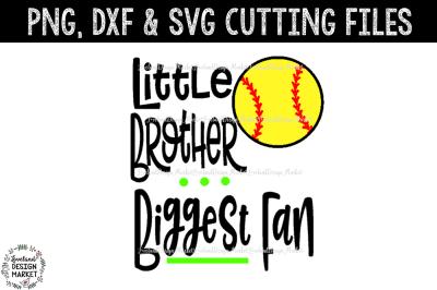 Little Brother Biggest Fan Softball Cut File