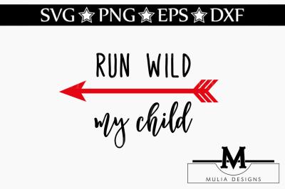Run Wild My Child SVG