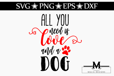 All You Need Is Love And A Dog SVG