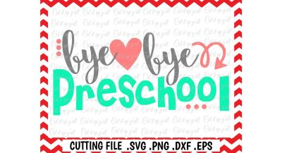 Preschool Svg, Last Day of Preschool, Bye Bye Preschool Cut Files for Cutting Machines Cameo/ Cricut & More.