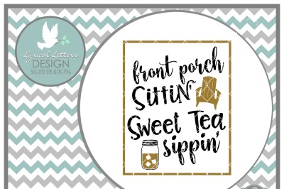 Front Porch Sittin' Sweet Tea Sippin' Farmhouse Stye LL196 E  Cut-File in SVG DXF EPS AI JPG PNG