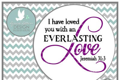 I Have Loved You With and Everlasting Love Jeremiah 31:3 Scripture LL103 D  Cut-File in SVG DXF EPS AI JPG PNG