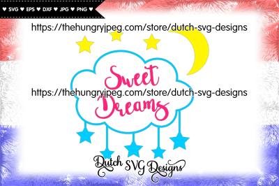 Cutting file Sweet Dreams, in Jpg Png SVG EPS DXF, for Cricut & Silhouette, nursery svg, dream svg, stars svg, moon svg, dreams svg