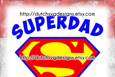 Cutting file Superdad, in Jpg Png SVG EPS DXF, for Cricut & Silhouette, dad svg, daddy svg, fathers day svg, father svg
