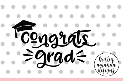 Congrats Grad SVG DXF EPS PNG Cut File • Cricut • Silhouette