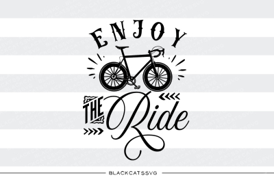 Enjoy the ride SVG file